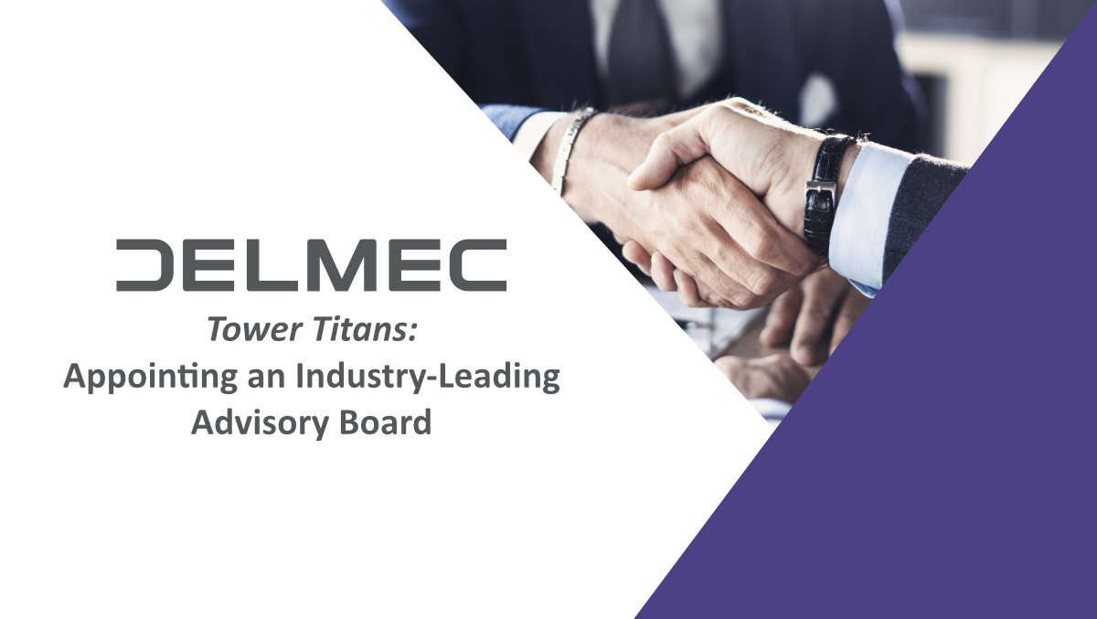 Tower Titans: Delmec Appoints Industry-Leading Advisory Board